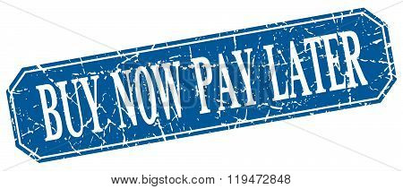 Buy Now Pay Later Blue Square Vintage Grunge Isolated Sign