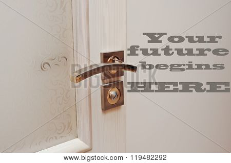 You Future Begins Here, Concept Words At The Entrance Door