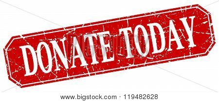 Donate Today Red Square Vintage Grunge Isolated Sign