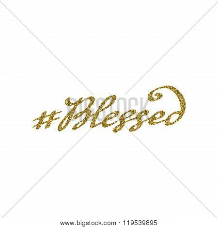 Hand drawn hashtag blessed with gold glitter texture