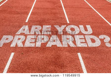 Are You Prepared? written on running track