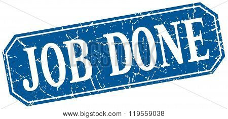 Job Done Blue Square Vintage Grunge Isolated Sign