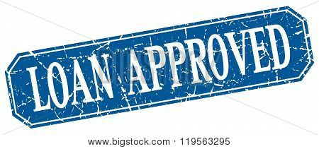 loan approved blue square vintage grunge isolated sign
