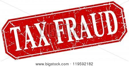 tax fraud red square vintage grunge isolated sign