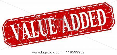 value added red square vintage grunge isolated sign