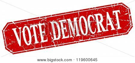 vote democrat red square vintage grunge isolated sign