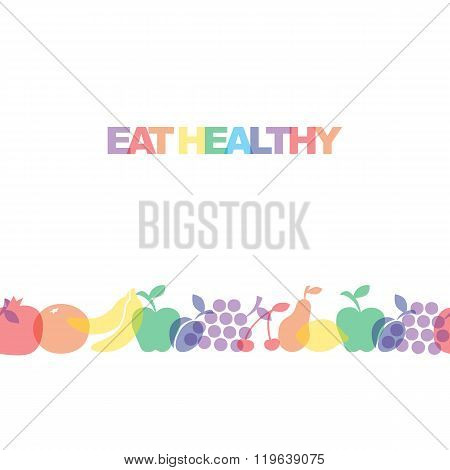Eat healthy - motivational poster or banner with colorful  phrase eat healthy  with  icons and signs
