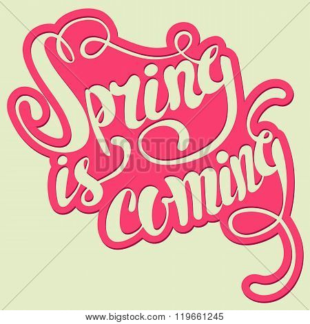 Spring is coming lettering. Hand written Spring is coming poster.