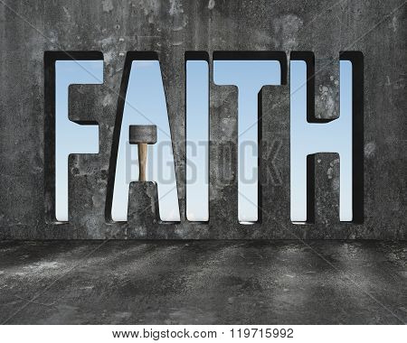Faith Word On Concrete Wall With Sledge Hammer