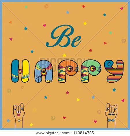 Inscription Be Happy. Hippy Letters