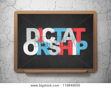 Politics concept: Dictatorship on School Board background