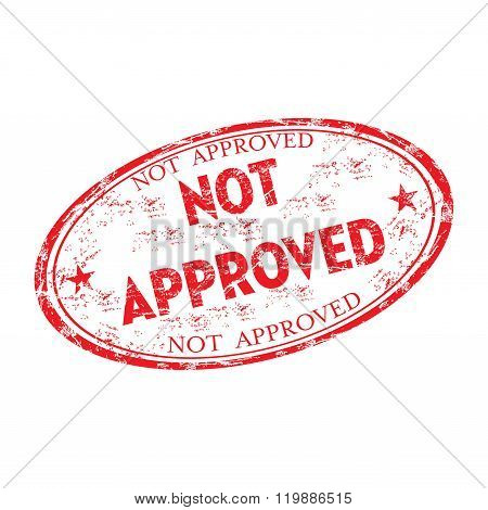 Not approved grunge rubber stamp