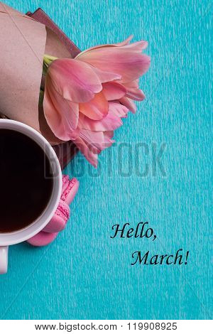 Tag Hello March, Pink Tulips, Cup Of Coffee And Pink Macaroons