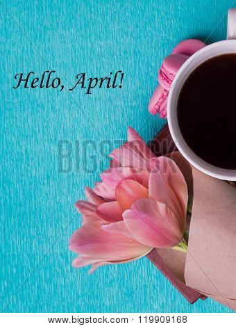 Tag Hello April And Three Pink Tulips, A Cup Of Coffee