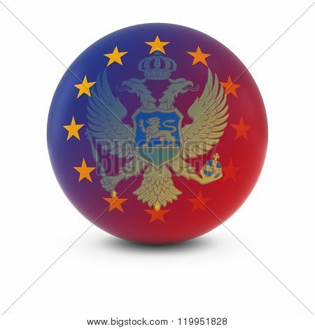 Montenegrin And European Flag Ball - Fading Flags Of Montenegro And The Eu