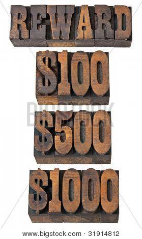 reward word and 100, 500, 1000 dollar amounts - isolated text in vintage letterpress wood type - French Clarendon font popular in western movies and memorabilia