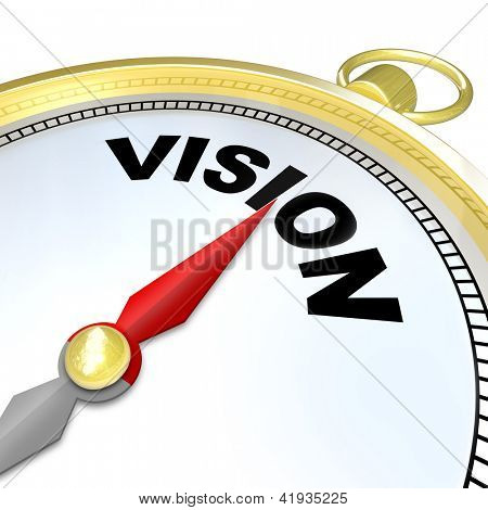 The needle on a golden compass points to the word Vision to give you clear direction, strategy, leadership, and a plan for future success