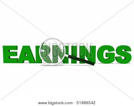 Earnings Word Shows Earning Revenues And Profitable Income