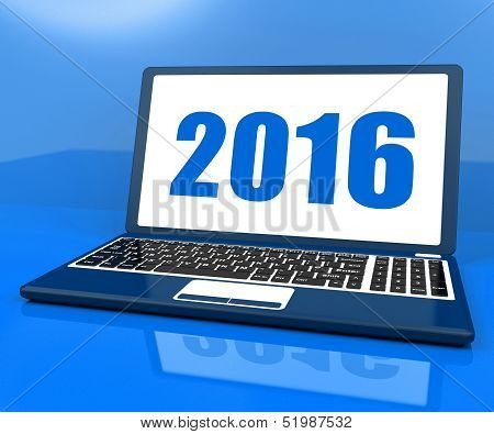 Two Thousand And Sixteen On Laptop Shows Year 2016