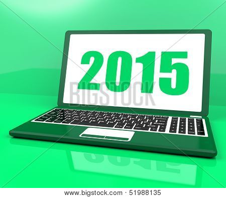 Two Thousand And Fifteen On Laptop Shows Year 2015
