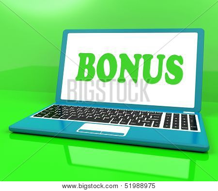 Bonus On Laptop Shows Reward Benefit Or Perk Online