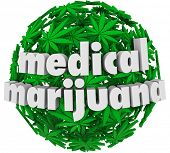 pic of maryjane  - The words Medical Marijuana on a sphere of green pot leaves to advertise a legal pharmacy offering mj as a prescription for various health conditions - JPG