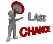 Last Chance Character Shows Warning Final Opportunity Or Act Now