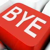 stock photo of bye  - Bye Key On Keyboard Meaning Departure Leave Or Farewell - JPG