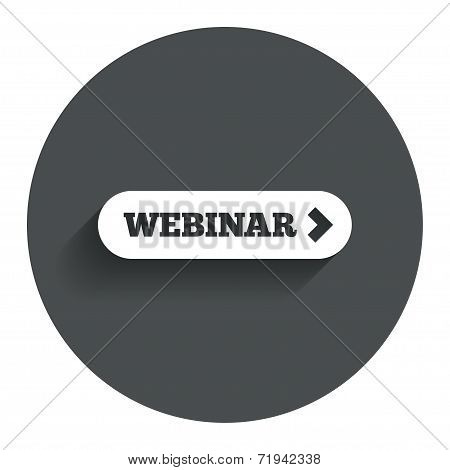 Webinar with arrow sign icon. Web study symbol.