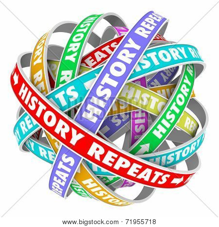 History Repeats words on colorful ribbons in a circle to illustrate repetitive actions in a cyclical pattern of yesterday, today and tomorrow