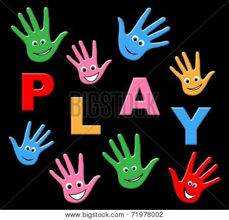 Playing Play Shows Free Time And Youngsters