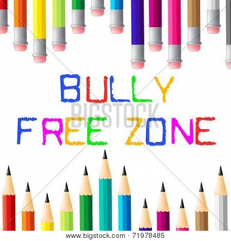 Bully Free Zone Indicates Bullying Children And Cyberbully