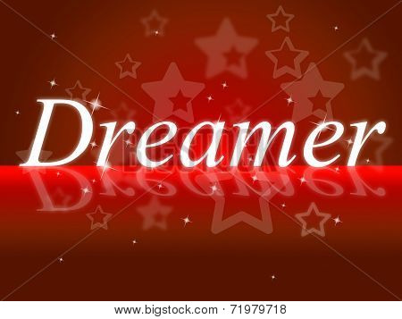 Dreamer Dream Shows Vision Daydreamer And Goals
