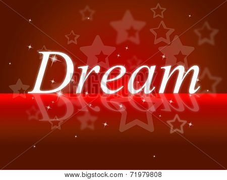 Dream Dreams Shows Daydreaming Daydreamer And Imagination