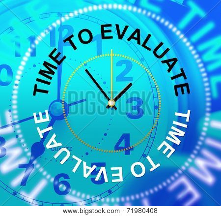 Time To Evaluate Means Assess Evaluation And Assessment