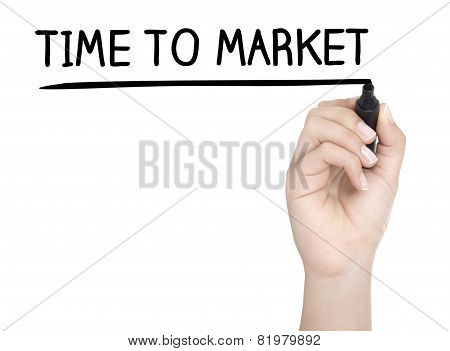Hand With Pen Writing Time To Market On Whiteboard