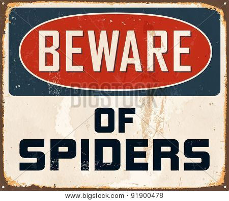 Beware of spiders - Vintage Metal Sign with realistic rust and used effects.