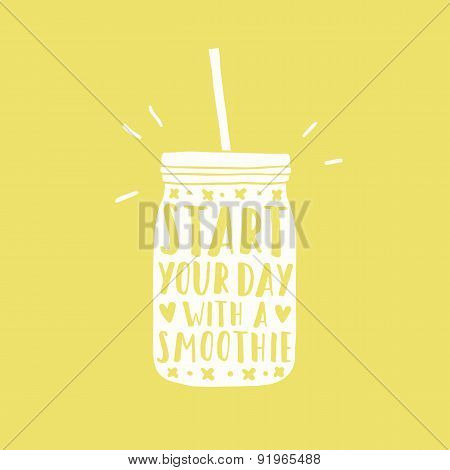 Start your day with a smoothie. Jar silhouette.