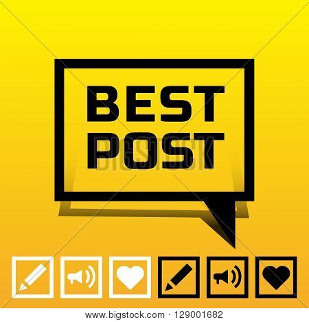 The best post, vector illustration with a message frame, speech balloon, Balon for text, icon pencil icon write icon megaphone icon message, icon heart, icon like.