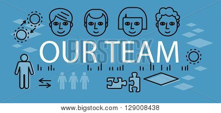 Our success team linear design. Teamwork and business team, our team business, office business success, work people, company and leadership, businessman and worker, resource office illustration
