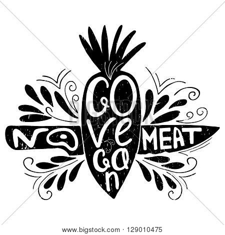 Go Vegan.No meat.Typographic print with carrot and  knife.Hand draw inspirational eco poster.Healthy food vector illustration.Print posters, advertising banners, menus of restaurants and shops organic food, as well as T-shirts, badges, labels, bags and ot