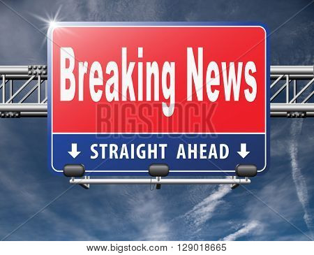Latest hot news breaking latest article or press release on a daily basis road sign billboard