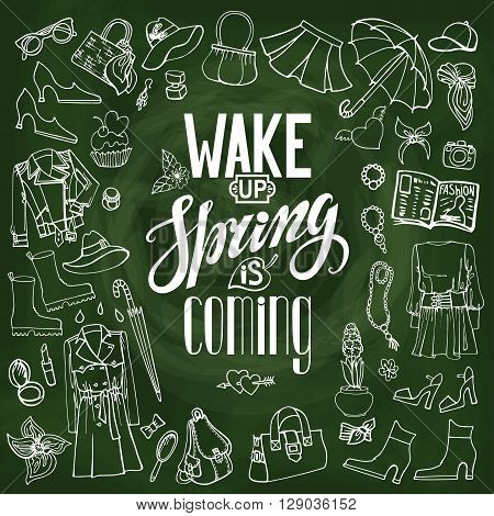 Spring fashion with lettering Wake up, spring is coming.Vector hand drawing womens clothing, doodle sketch.Women wear, quote.Chalk elements for spring season.Illustration.Chalkboard