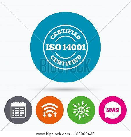 Wifi, Sms and calendar icons. ISO 14001 certified sign icon. Certification stamp. Go to web globe.