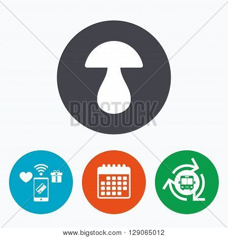 Mushroom sign icon. Boletus mushroom symbol. Mobile payments, calendar and wifi icons. Bus shuttle.
