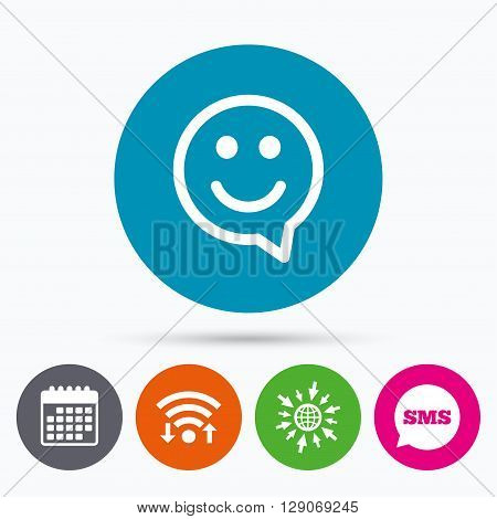 Wifi, Sms and calendar icons. Happy face chat speech bubble symbol. Smile icon. Go to web globe.