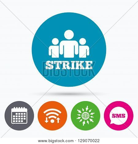 Wifi, Sms and calendar icons. Strike sign icon. Group of people symbol. Industrial action. People protest. Go to web globe.