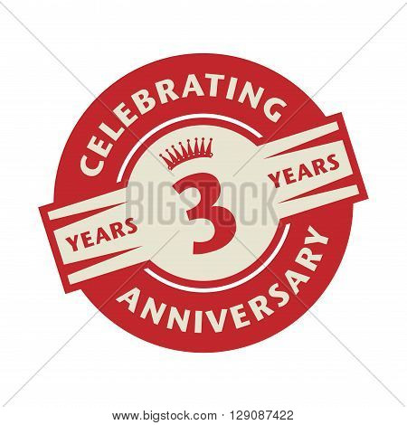 Stamp or label with the text Celebrating 3 years anniversary, vector illustration