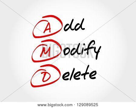 Amd - Add, Modify, Delete