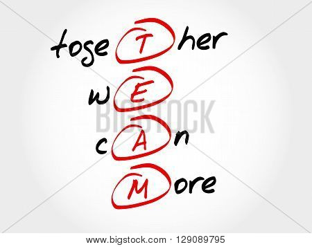 TEAM - Together We Can More acronym business concept